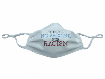 No Vaccine For Racism Mask